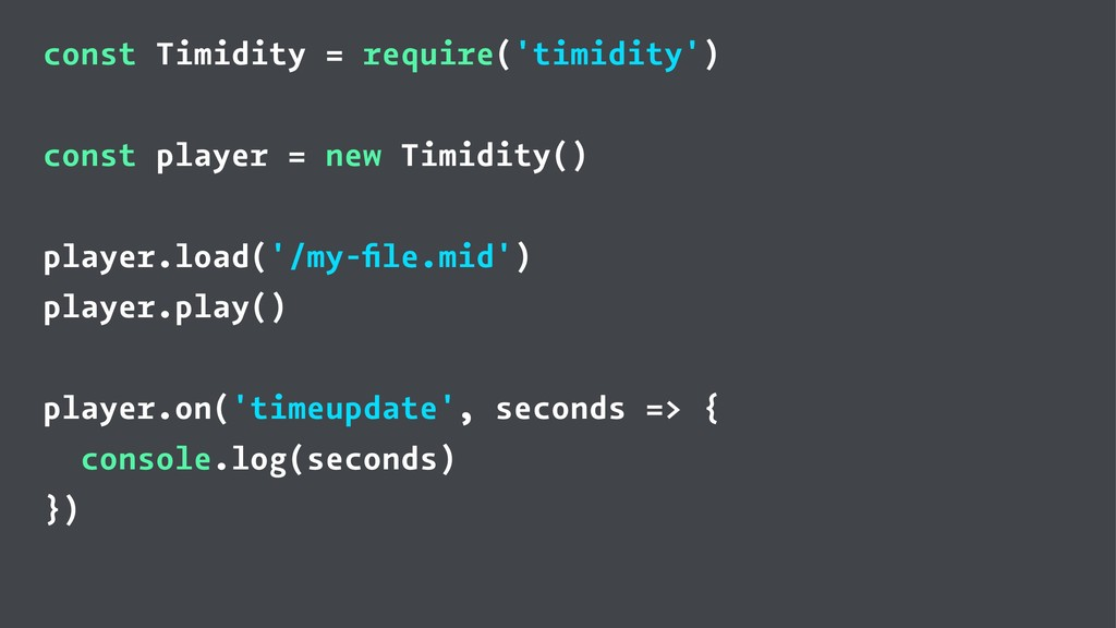 const Timidity = require('timidity') const play...