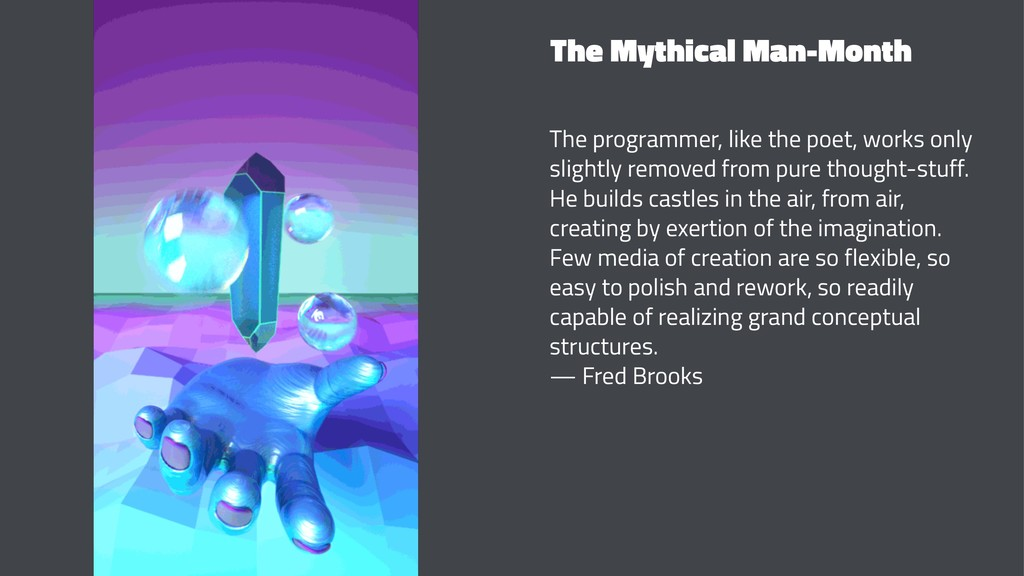 The Mythical Man-Month The programmer, like the...