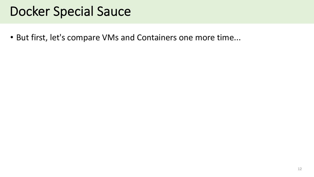 Docker Special Sauce • But first, let's compare...