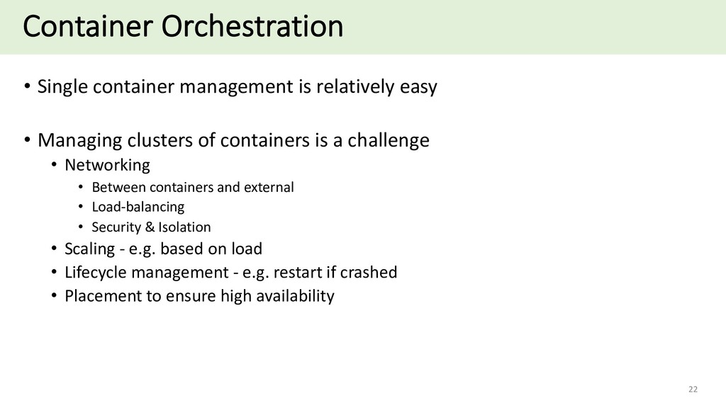 Container Orchestration • Single container mana...
