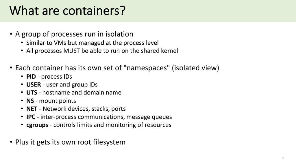 What are containers? • A group of processes run...