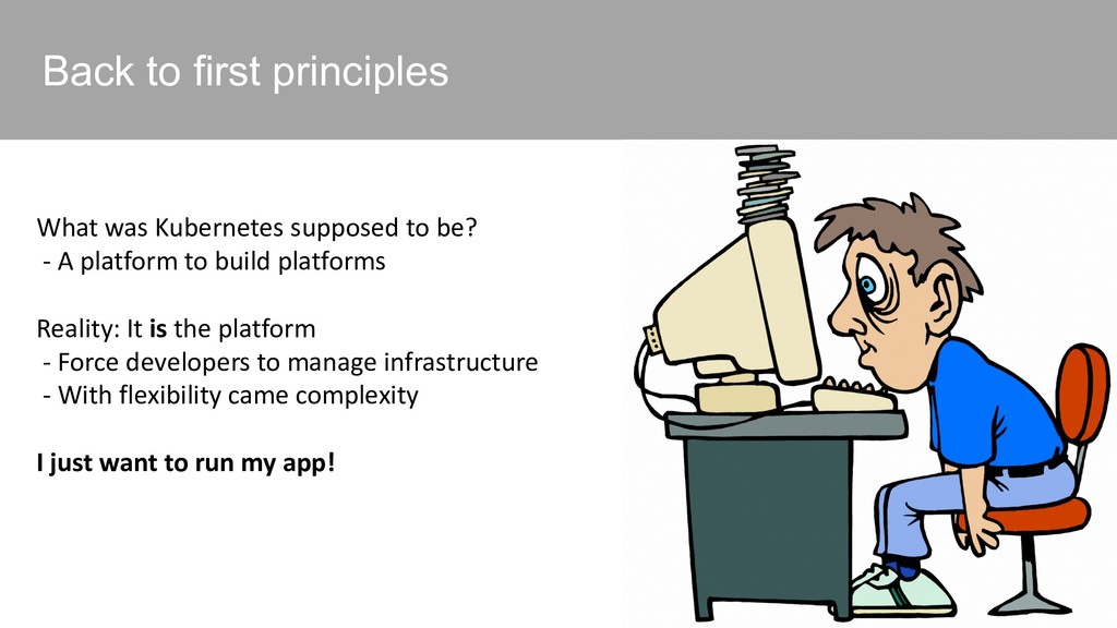 Back to first principles What was Kubernetes su...
