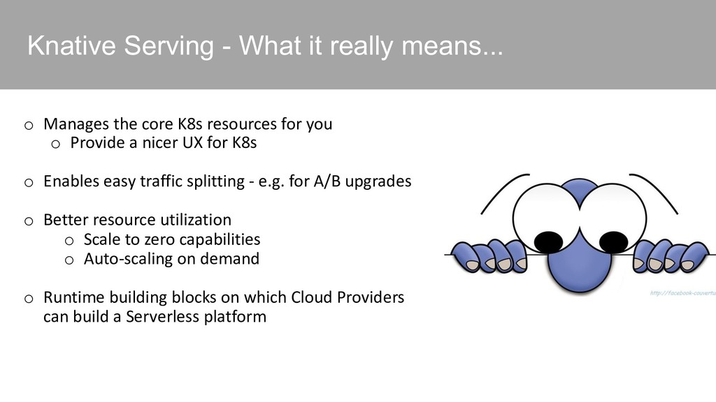 Knative Serving - What it really means... o Man...