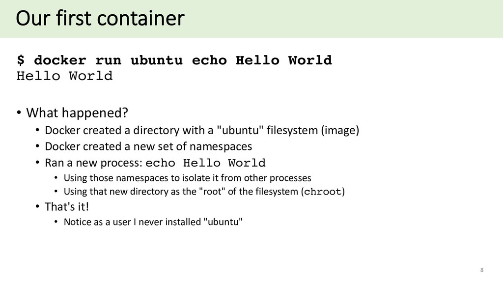 Our first container $ docker run ubuntu echo He...