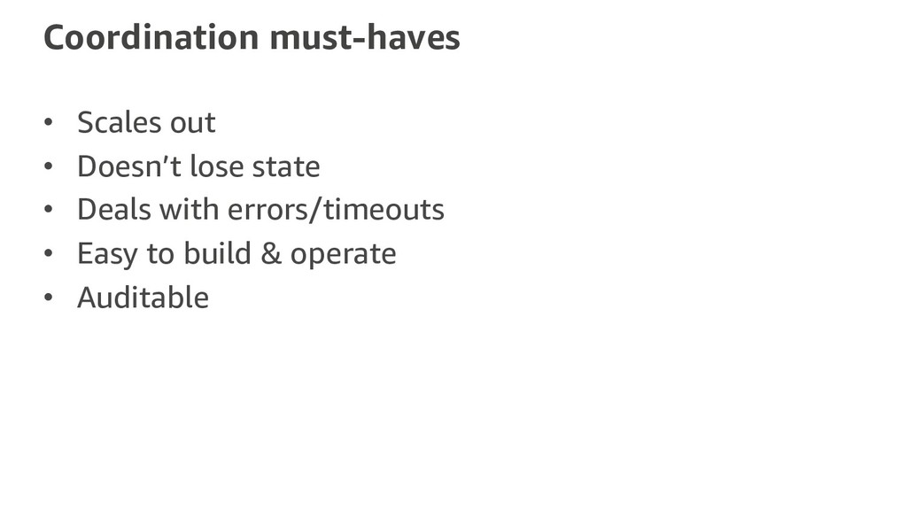 Coordination must-haves • Scales out • Doesn't ...