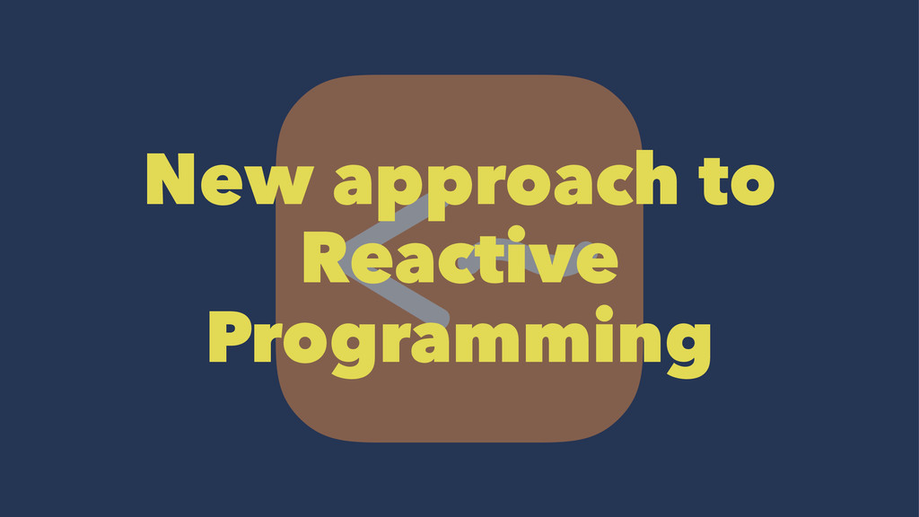 New approach to Reactive Programming