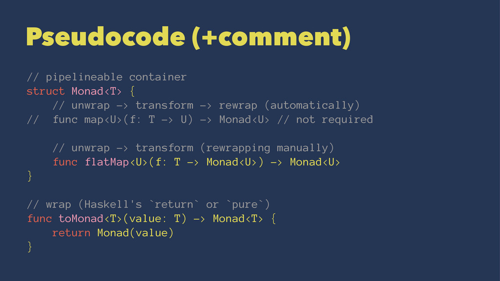 Pseudocode (+comment) // pipelineable container...