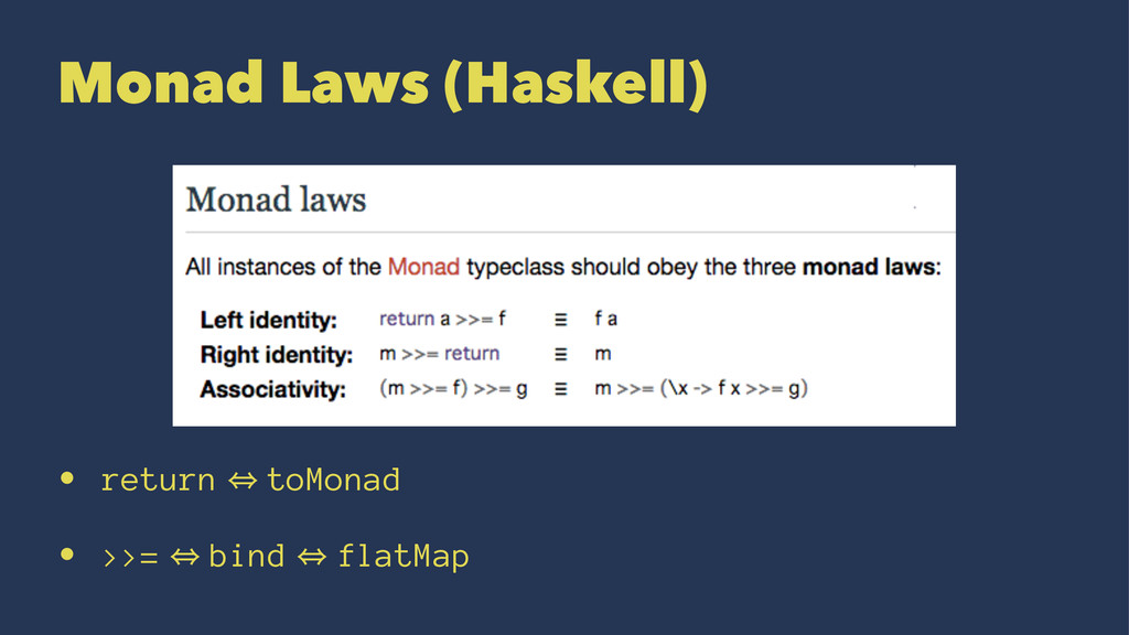 Monad Laws (Haskell) • return 㱻 toMonad • >>= 㱻...