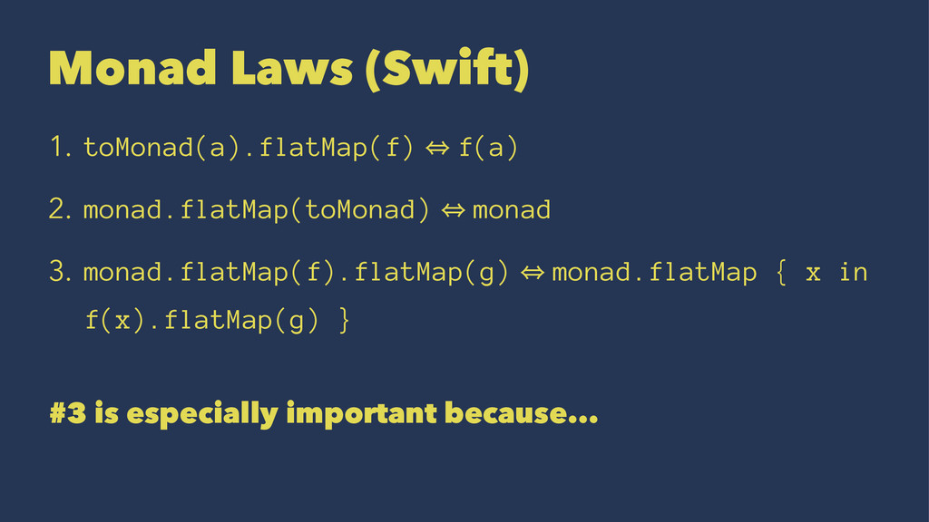 Monad Laws (Swift) 1. toMonad(a).flatMap(f) 㱻 f...