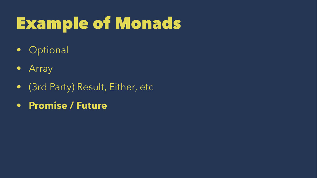 Example of Monads • Optional • Array • (3rd Par...