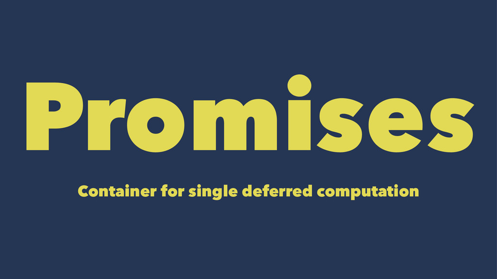 Promises Container for single deferred computat...