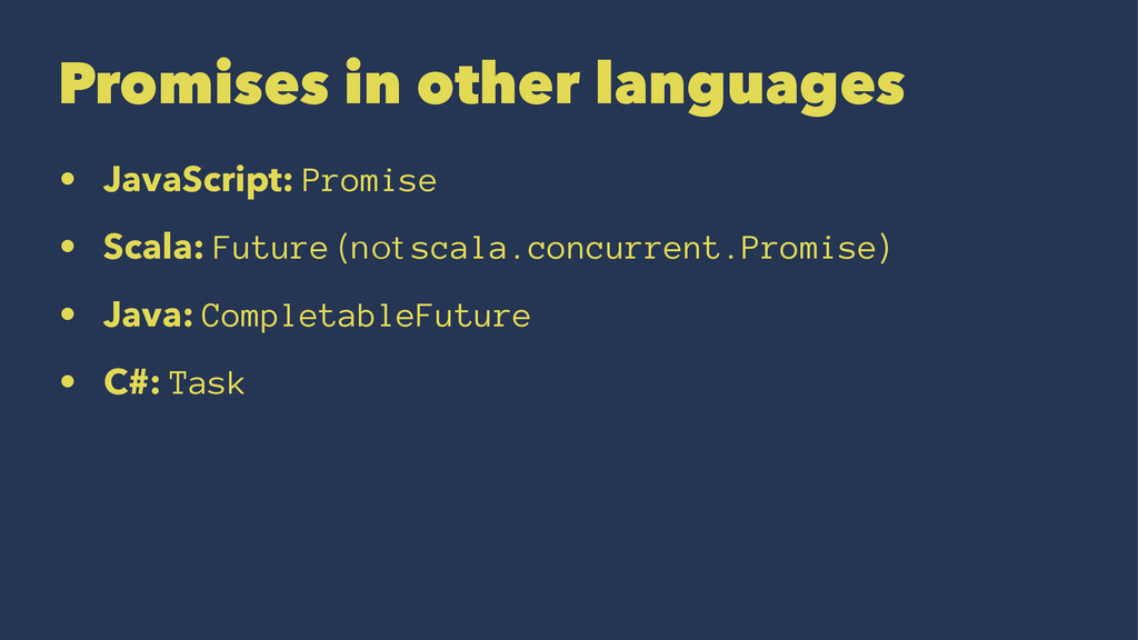 Promises in other languages • JavaScript: Promi...