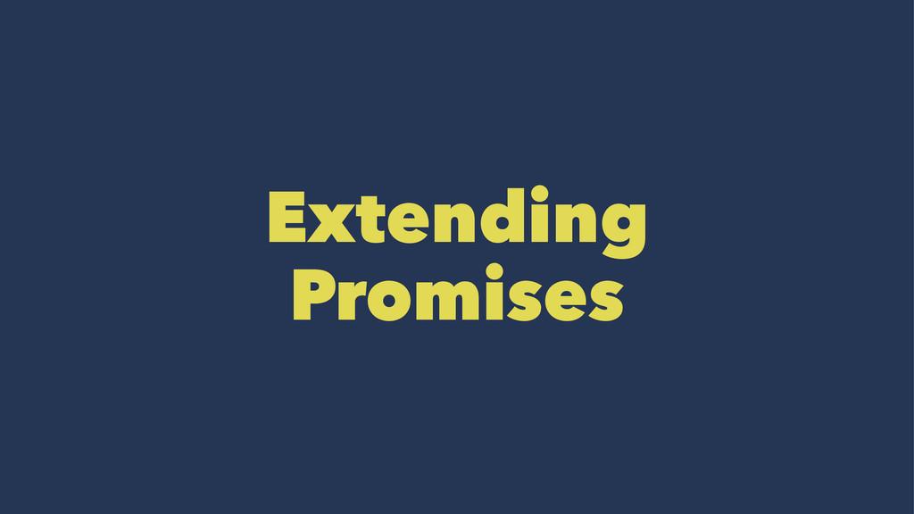 Extending Promises