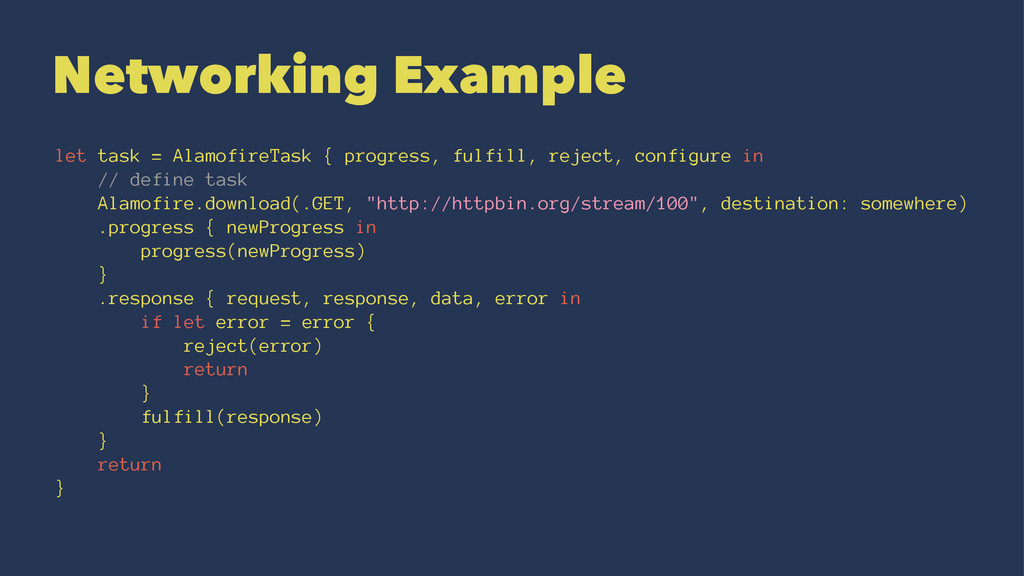 Networking Example let task = AlamofireTask { p...