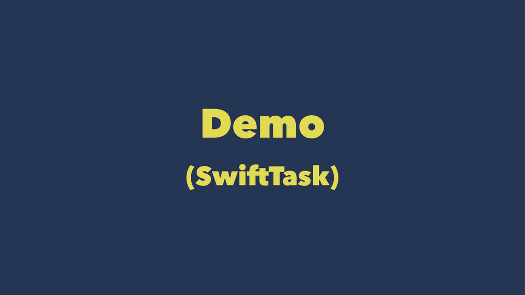 Demo (SwiftTask)