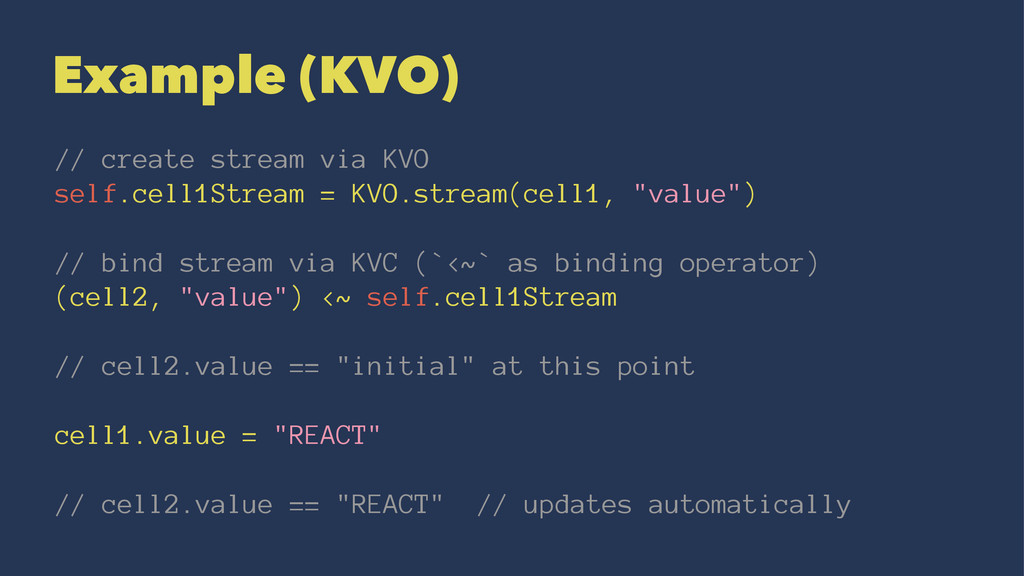 Example (KVO) // create stream via KVO self.cel...