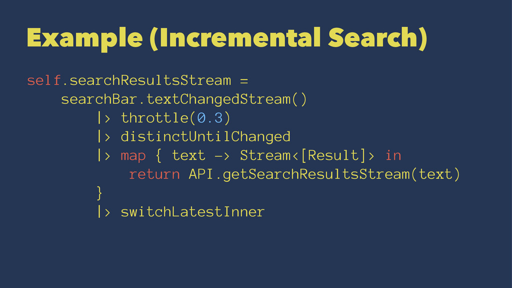 Example (Incremental Search) self.searchResults...
