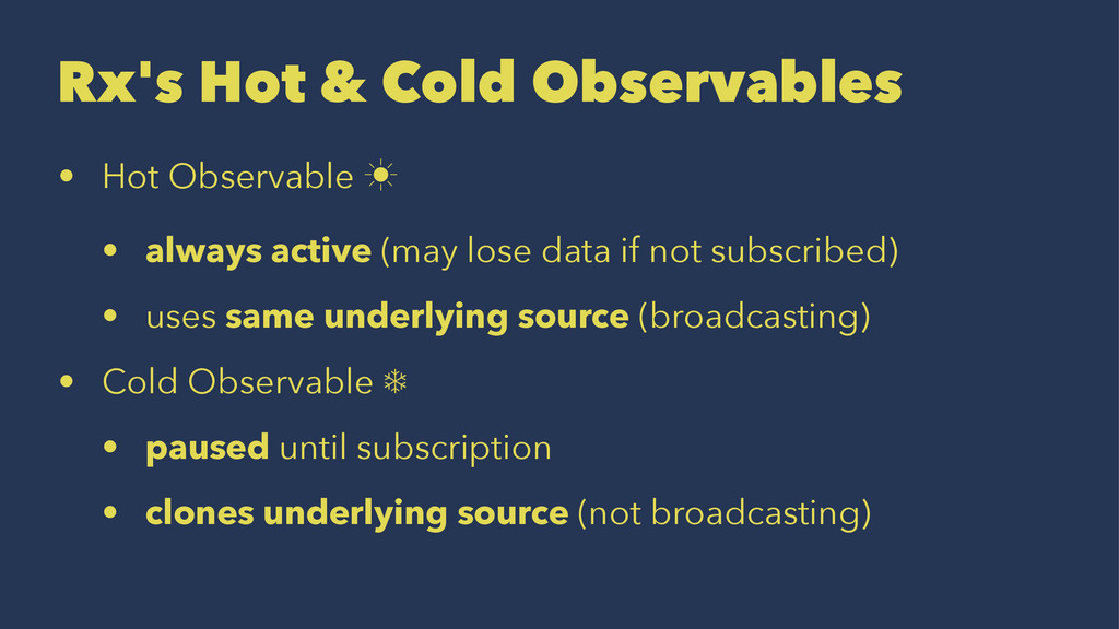 Rx's Hot & Cold Observables • Hot Observable ‗ ...