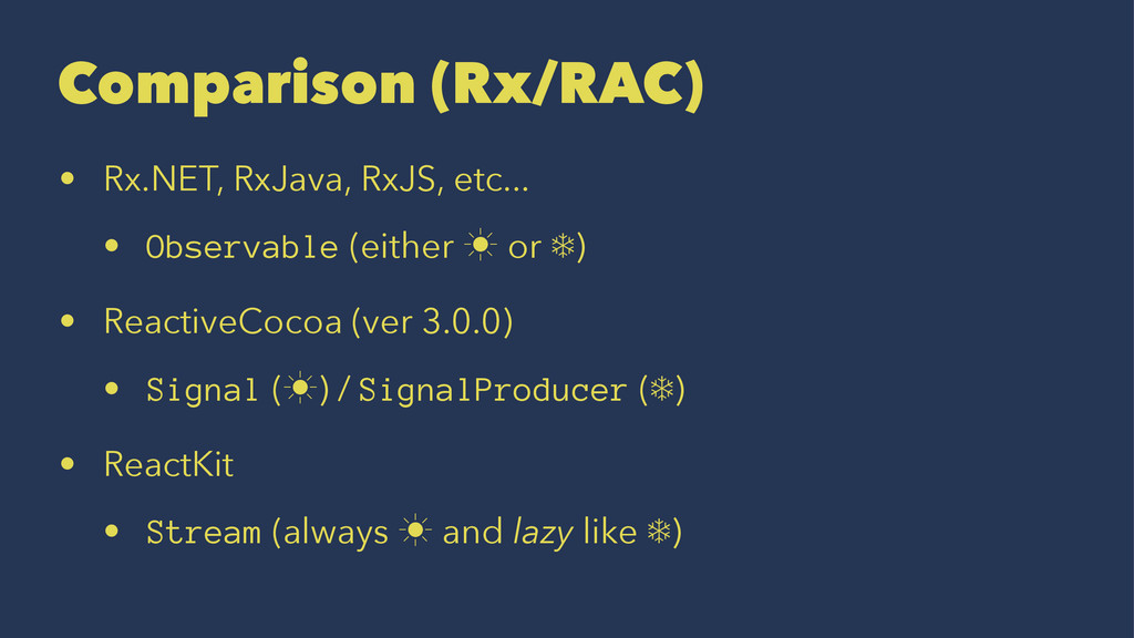 Comparison (Rx/RAC) • Rx.NET, RxJava, RxJS, etc...
