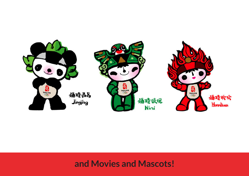and Movies and Mascots!