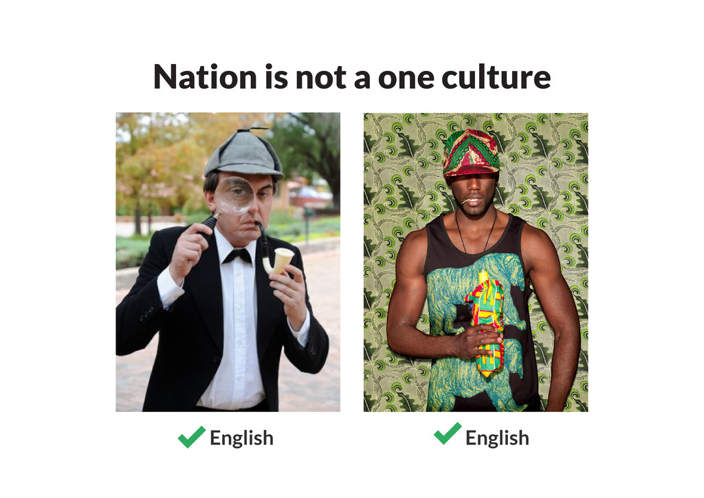 Nation is not a one culture English English