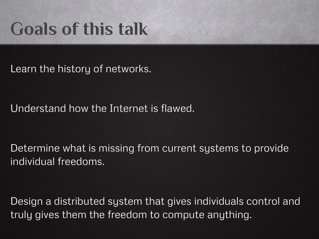 Goals of this talk Learn the history of network...