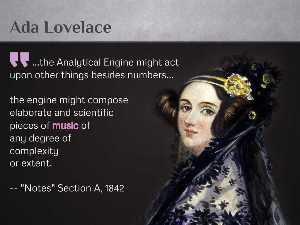 Ada Lovelace ...the Analytical Engine might act...