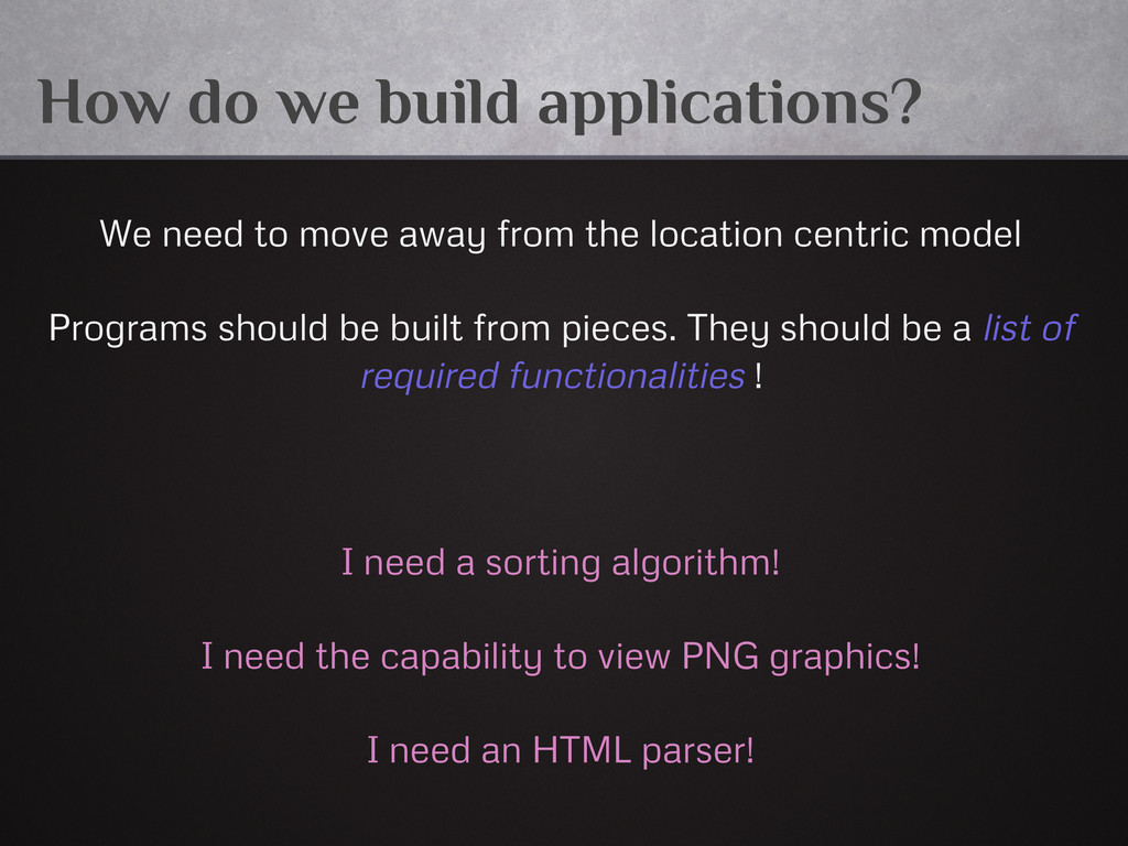 How do we build applications? We need to move a...