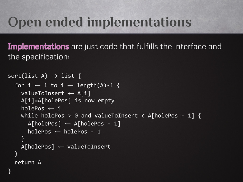 Open ended implementations Implementations are ...