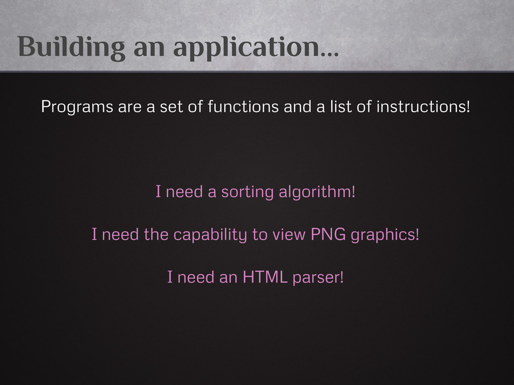 Building an application... Programs are a set o...