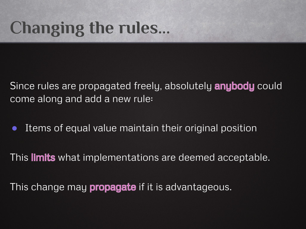 Changing the rules... Since rules are propagate...