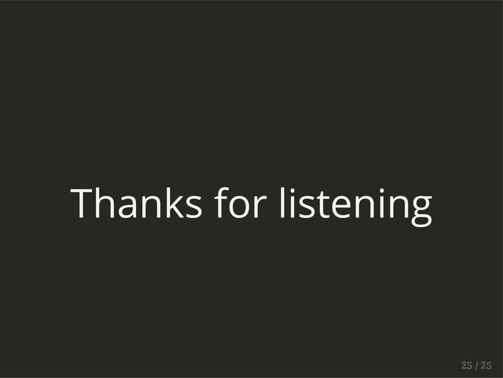 Thanks for listening 25 / 25