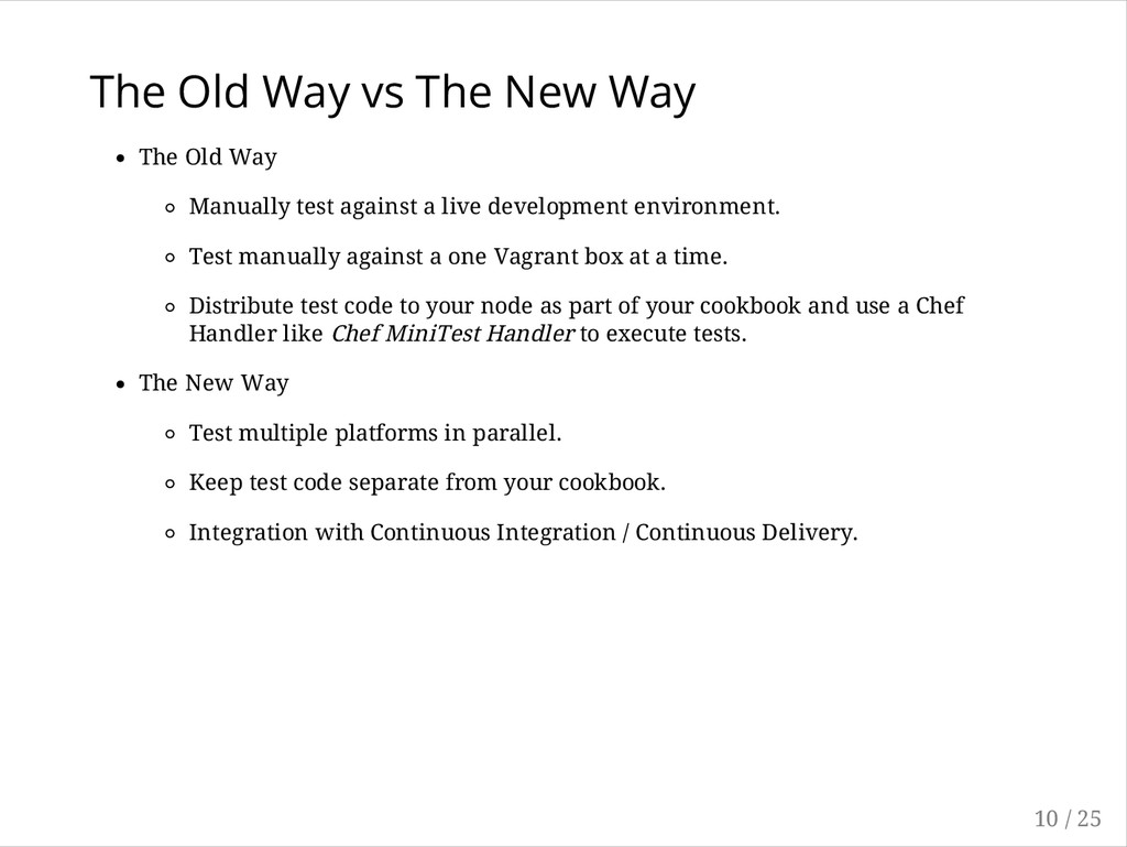 The Old Way vs The New Way The Old Way Manually...