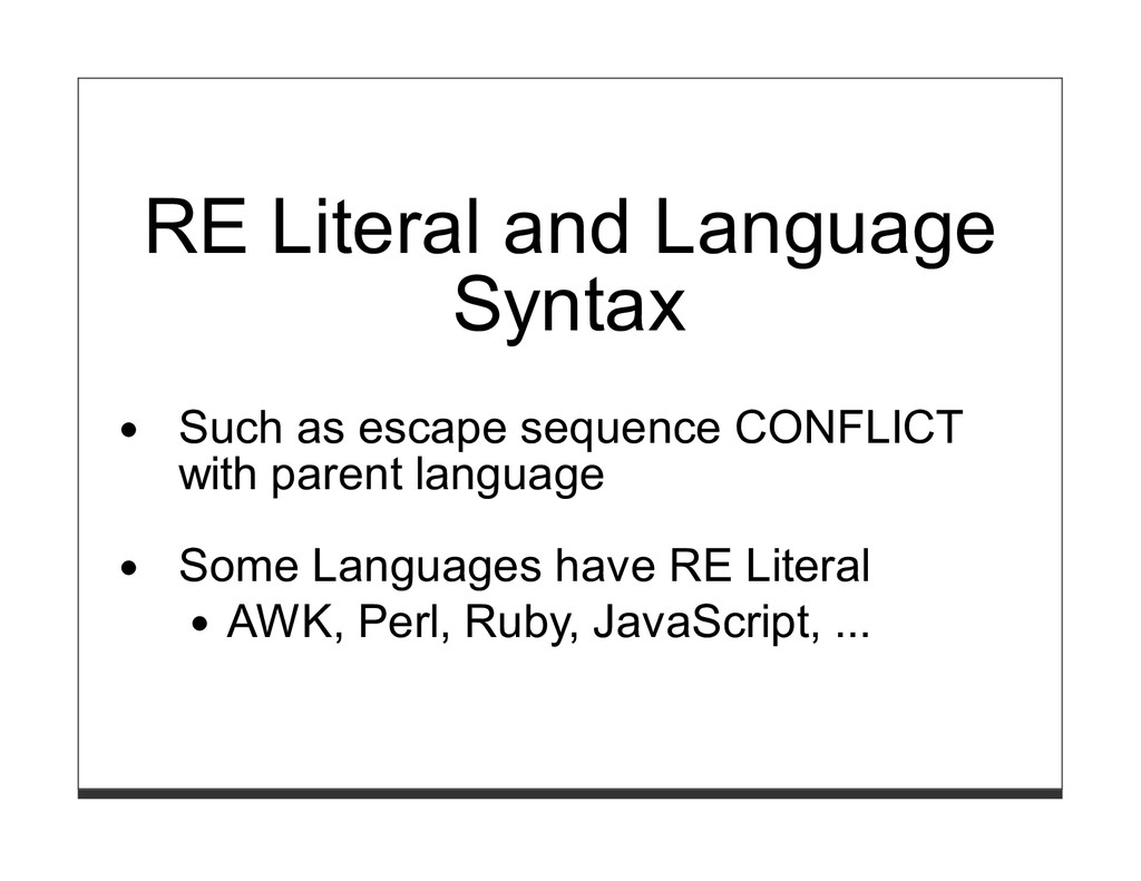 RE Literal and Language Syntax Such as escape s...