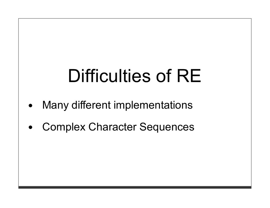 Difficulties of RE Many different implementatio...