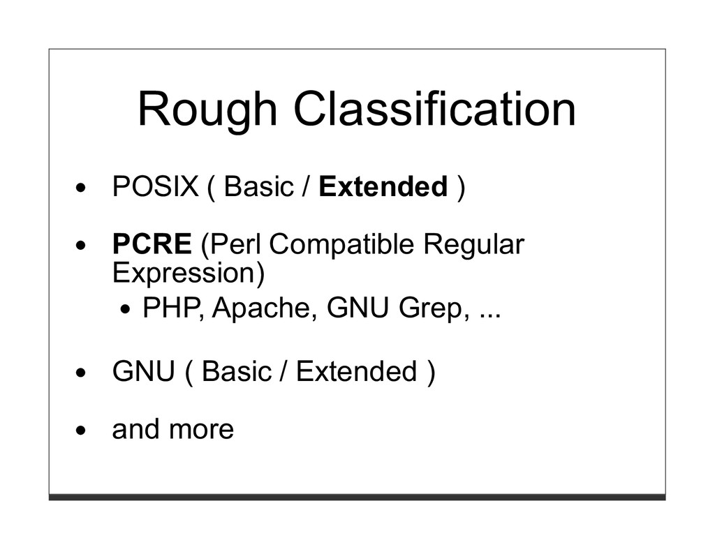 Rough Classification POSIX ( Basic / Extended )...