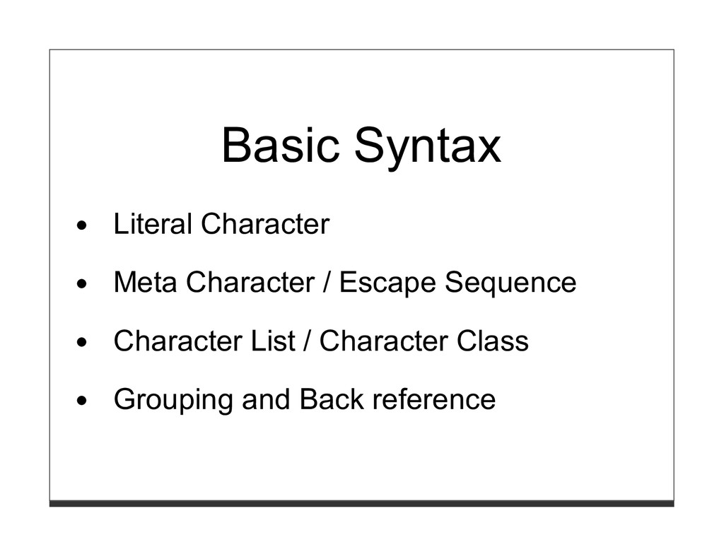 Basic Syntax Literal Character Meta Character /...