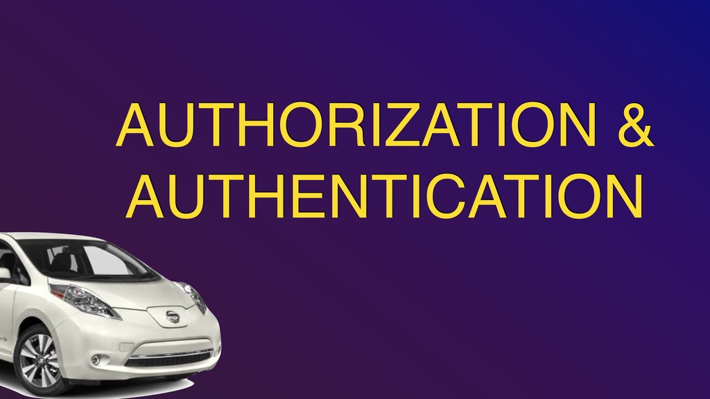 AUTHORIZATION & AUTHENTICATION