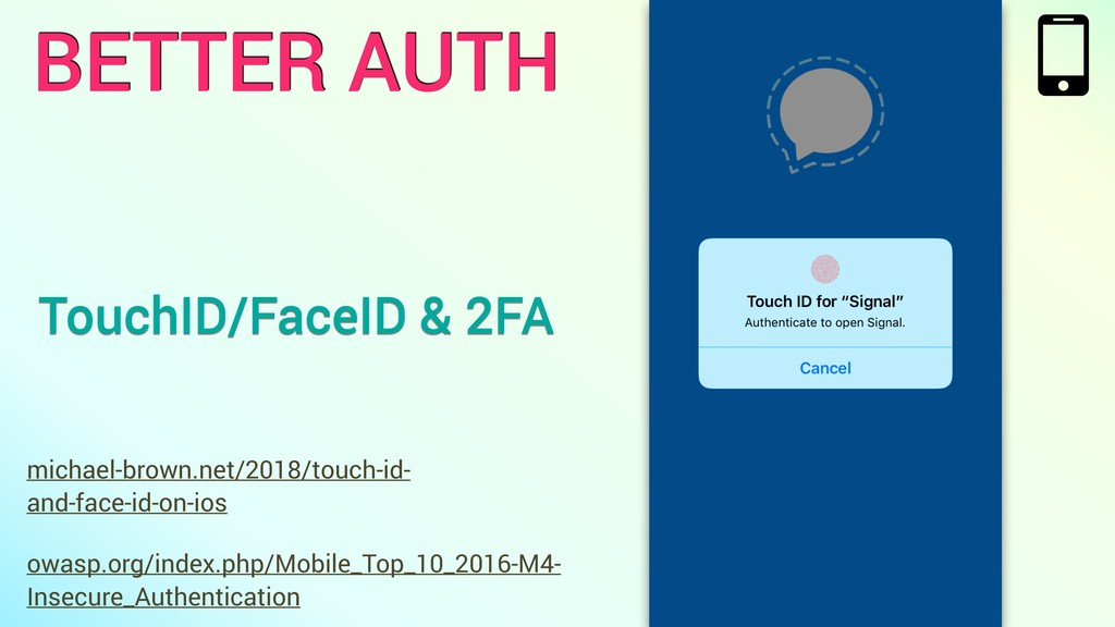 TouchID/FaceID & 2FA owasp.org/index.php/Mobile...