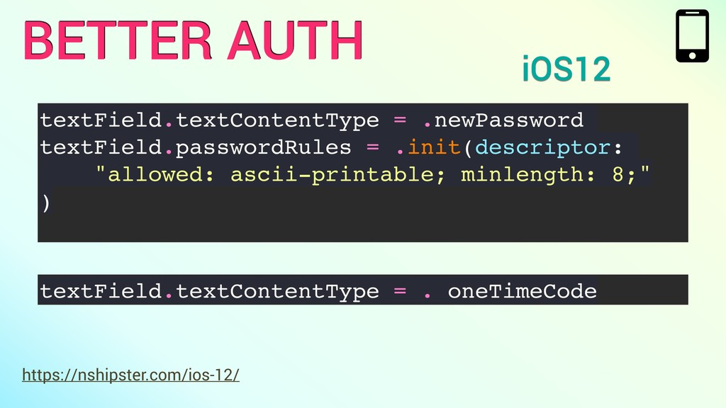 BETTER AUTH iOS12 https://nshipster.com/ios-12/...