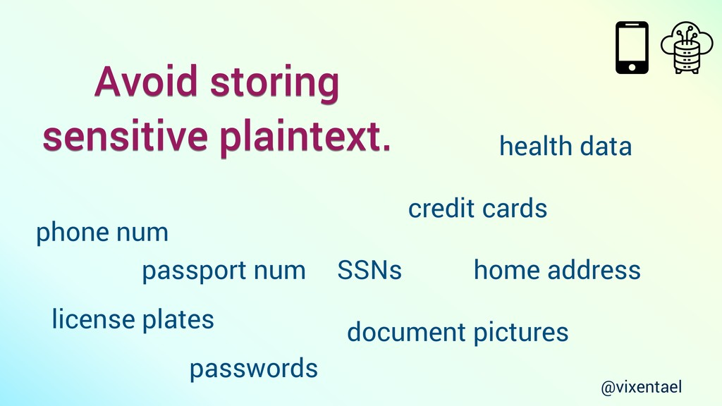 Avoid storing sensitive plaintext. passwords do...
