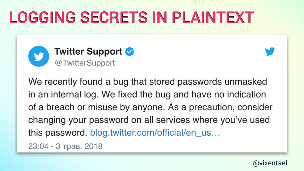 LOGGING SECRETS IN PLAINTEXT @vixentael