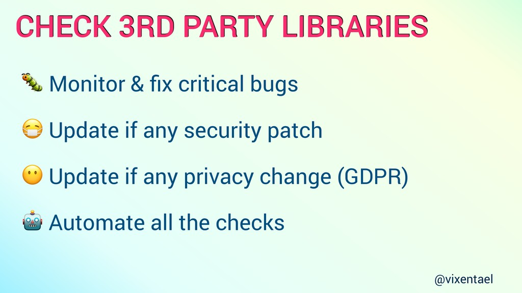 CHECK 3RD PARTY LIBRARIES  Monitor & fix critica...