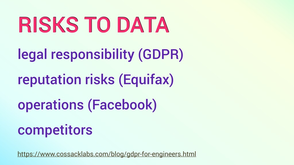 RISKS TO DATA reputation risks (Equifax) legal ...
