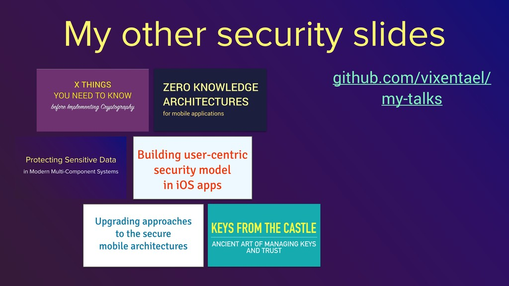 My other security slides github.com/vixentael/ ...
