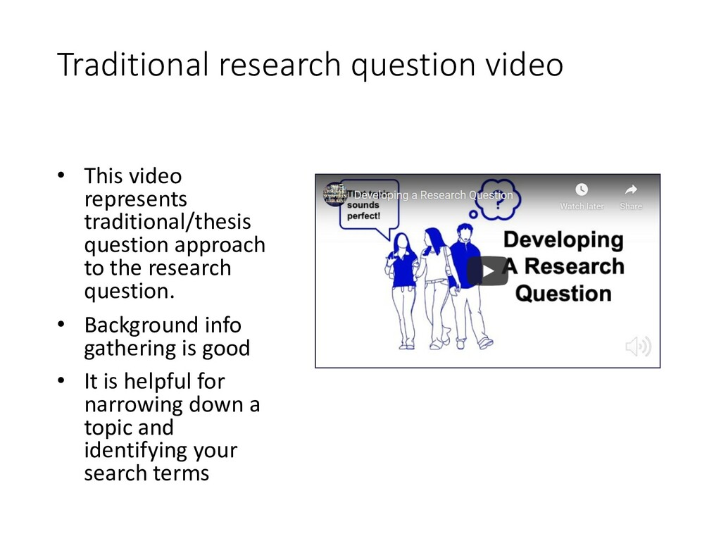 Traditional research question video • This vide...