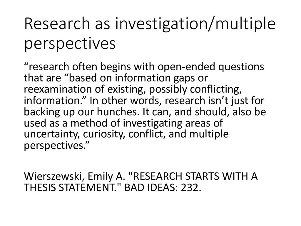 Research as investigation/multiple perspectives...
