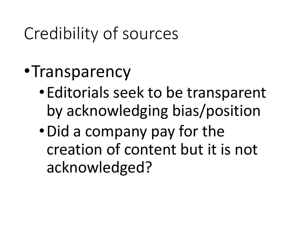 Credibility of sources •Transparency •Editorial...
