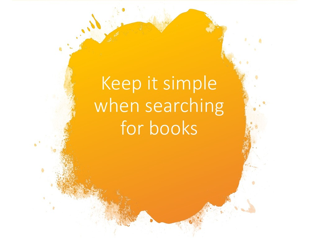 Keep it simple when searching for books