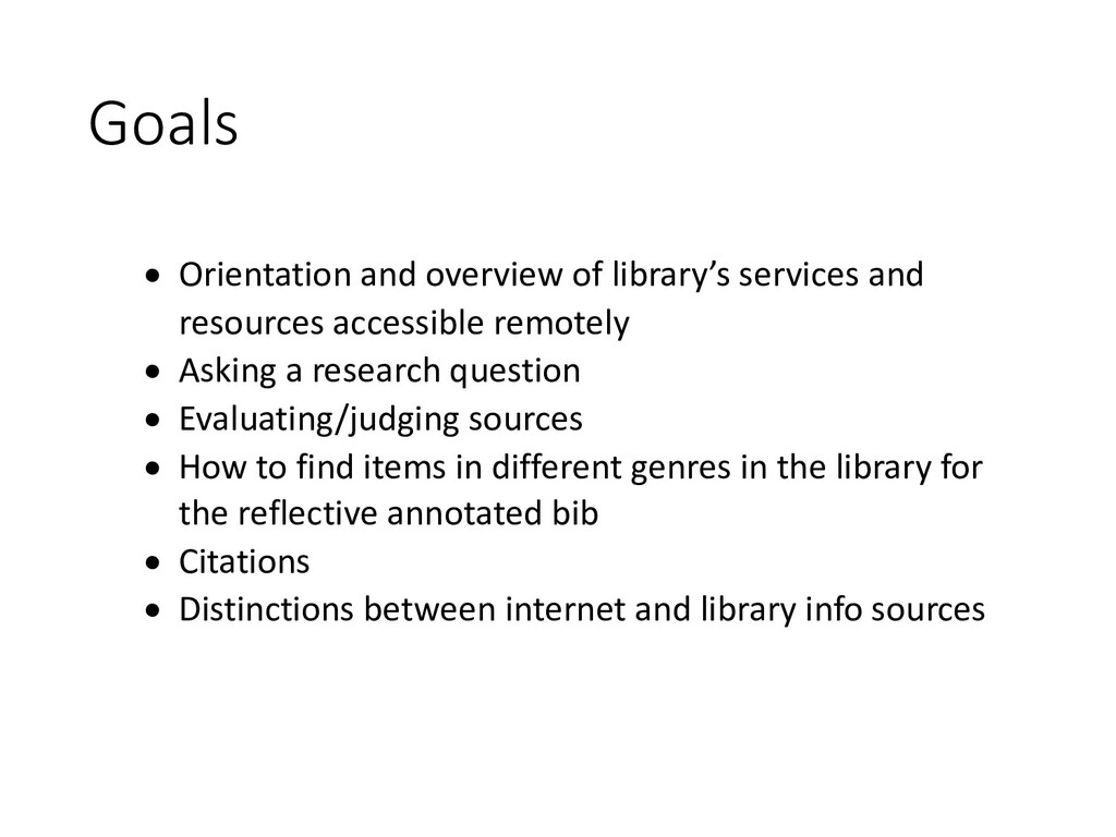 Goals • Orientation and overview of library's s...